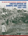 The United States Holocaust Memorial Museum Encyclopedia of Camps and Ghettos